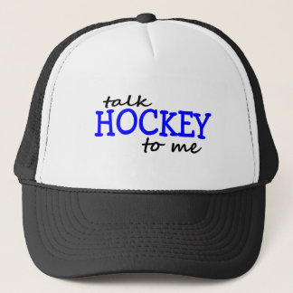 Talk Hockey To Me Trucker Hat
