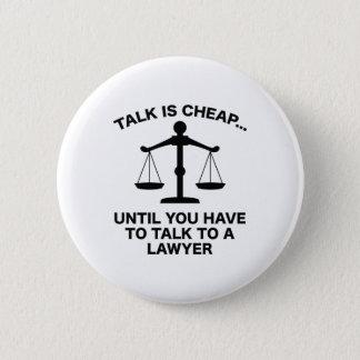 Talk Is Cheap 2 Inch Round Button