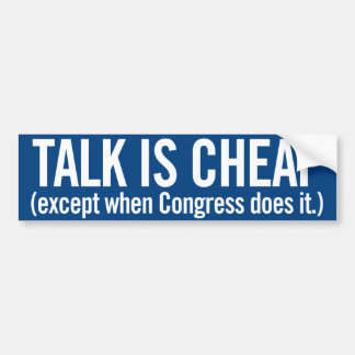Talk is Cheap Bumper Sticker