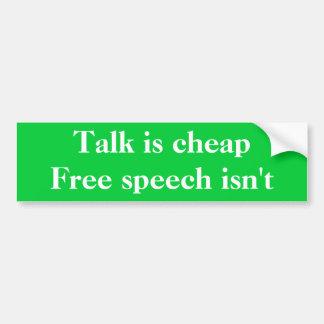 Talk is cheap free speech isn t bumper sticker