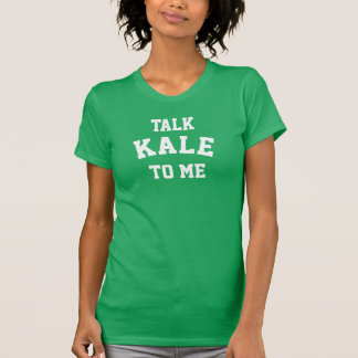 Talk Kale To Me Women's T-Shirt