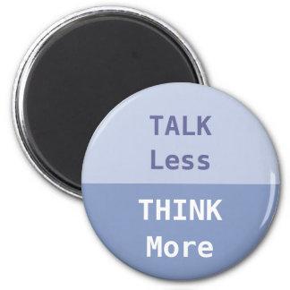 Talk Less, Think More Slogan 2 Inch Round Magnet
