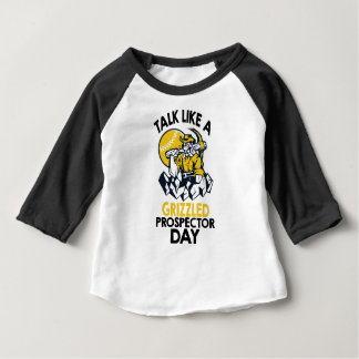 Talk Like A Grizzled Prospector Day Baby T-Shirt