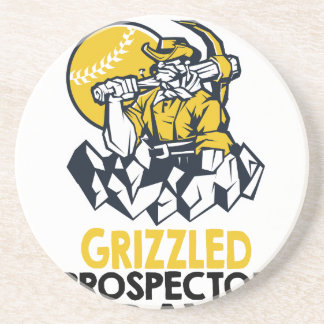 Talk Like A Grizzled Prospector Day Coaster