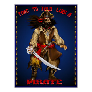 Talk Like A Pirate...Poster Poster