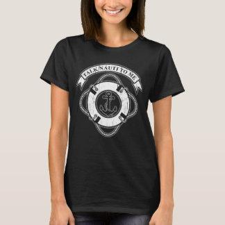 Talk Nauti To Me T-Shirt