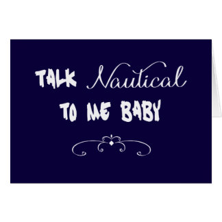 Talk Nautical To Me Baby Card