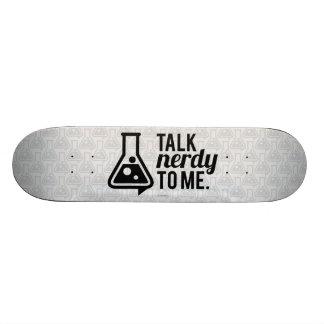 Talk Nerdy Skate Board