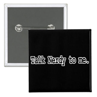talk nerdy to me 2 inch square button