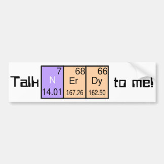 """Talk Nerdy To Me"" bumpersticker Bumper Sticker"