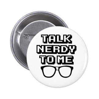 Talk Nerdy To Me - Funny Quote 2 Inch Round Button