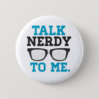 Talk Nerdy to Me Funny Spectacles 2 Inch Round Button