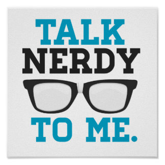 Talk Nerdy to Me Funny Spectacles Poster