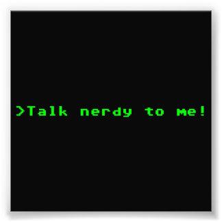 Talk Nerdy To Me Photo Print