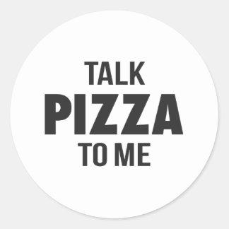 Talk Pizza to Me Funny Print Classic Round Sticker