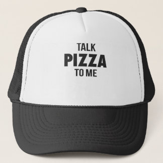 Talk Pizza to Me Funny Print Trucker Hat