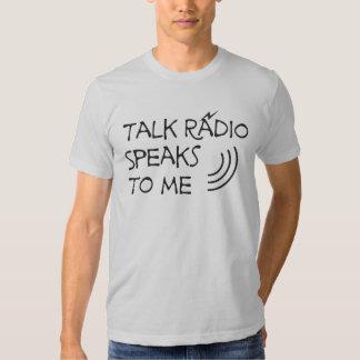 Talk Radio Speaks To Me © T Shirt