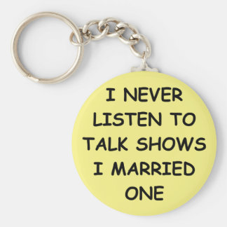 TALK show marriage Key Chains