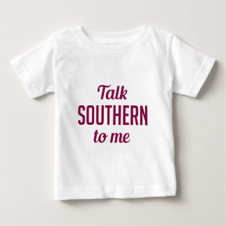 Talk Southern to Me Baby T-Shirt