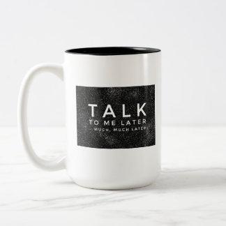 """""""Talk to Me Later"""" Two-Tone Coffee Mug"""