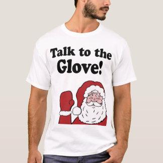Talk to the Glove Santa T-Shirt