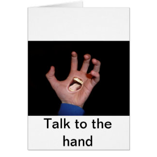 Talk to the hand card