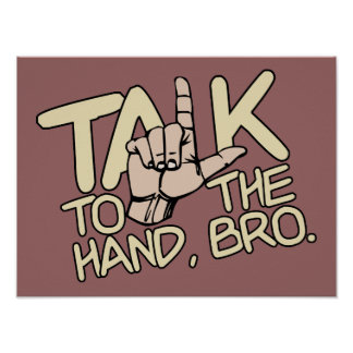 Talk To The Hand custom poster