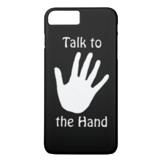 TALK TO THE HAND iPhone 7 PLUS CASE