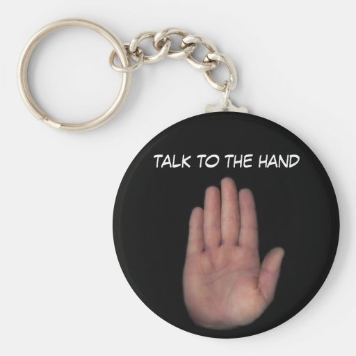 talk to the hand key chain