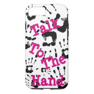Talk To The Hand - Sassy iPhone Case