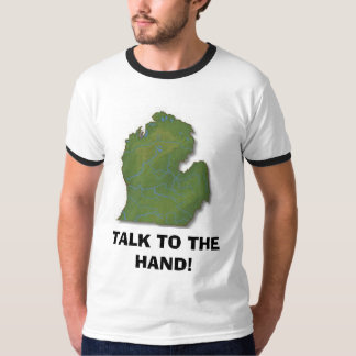 TALK TO THE HAND! T-Shirt