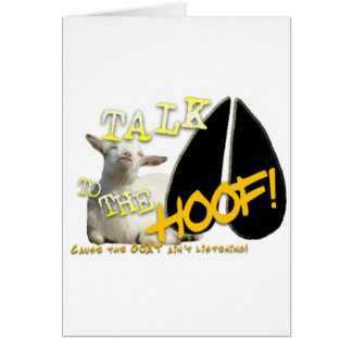 TALK TO THE HOOF! FUNNY GOAT SAYING CARD