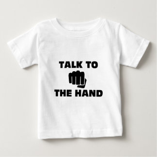 Talk to the Martial Arts Hand Baby T-Shirt