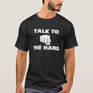 Talk to the Martial Arts Hand (Dark) T-Shirt