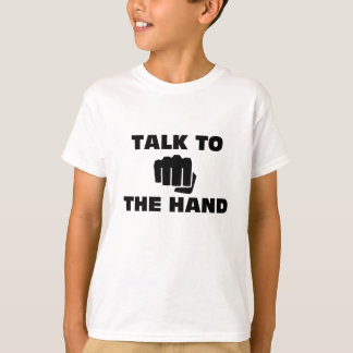 Talk to the Martial Arts Hand T-Shirt