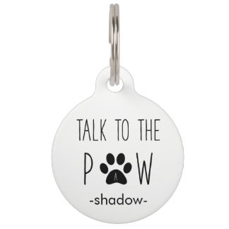 Talk to the Paw | Cute Funny Text with Paw Print Pet Tag