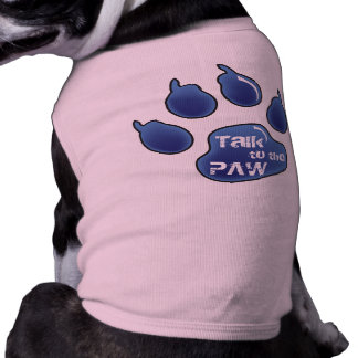 Talk to the Paw! Dog t-shirt