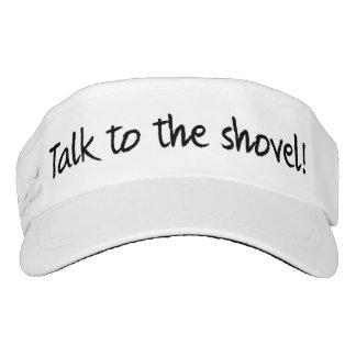 'Talk to the Shovel!' Visor