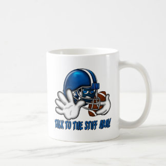 Talk to the Stiff Arm Coffee Mug