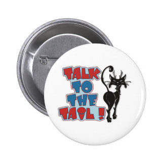 Talk to the Tail! Button