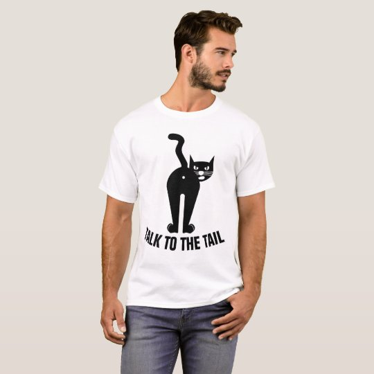TALK TO THE TAIL, Funny Cat t-shirts