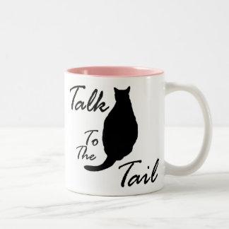"""Talk To The Tail"" Mug"