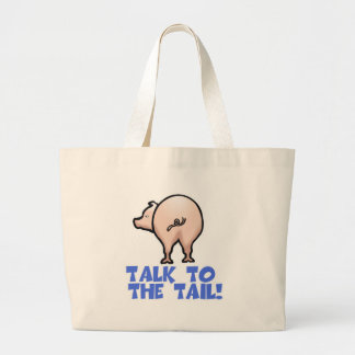 Talk to the Tail Piggy Pig Large Tote Bag
