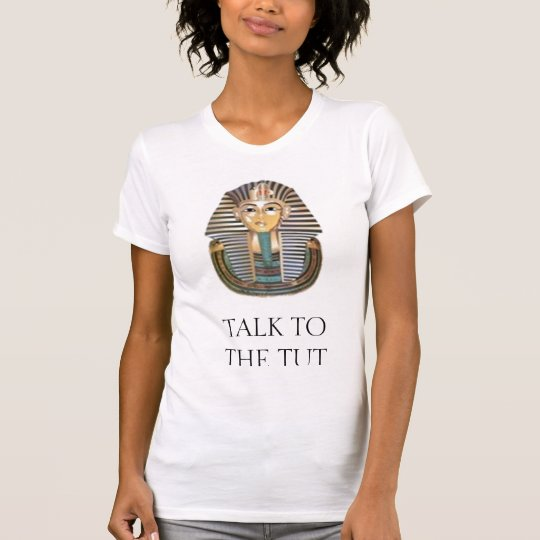 TALK TO THE TUT T-Shirt