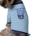Talk to your cat about catnip dog t shirt