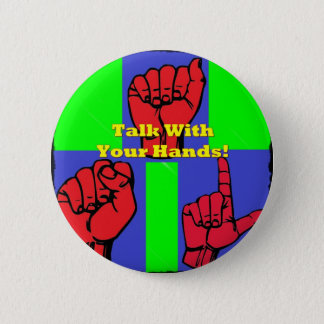 Talk With Your Hands! 2 Inch Round Button