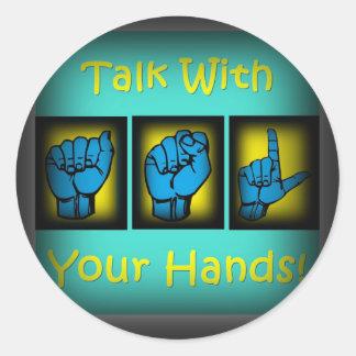Talk With Your Hands (2) Round Sticker