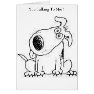 Talking To Me? Card