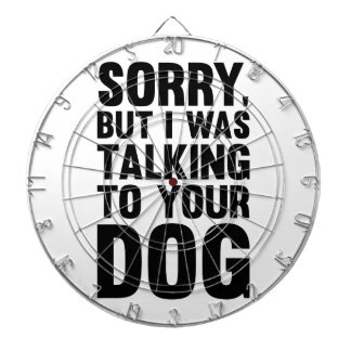 Talking to Your Dog Dartboard