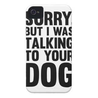 Talking to Your Dog iPhone 4 Case-Mate Case